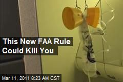 This New FAA Rule Could Kill You