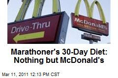 Marathoner's 30-Day Diet: Nothing but McDonald's