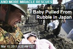 Japan Earthquake Miracles: Baby Rescued From Rubble, and More