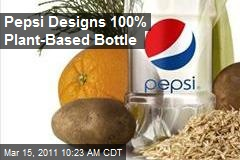 Pepsi Designs 100% Plant-Based Bottle