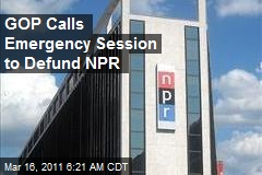 GOP Calls Emergency Session to Defund NPR