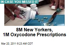 1 Million Oxycodone Prescriptions Filled in New York City, Which Has 8 Million People