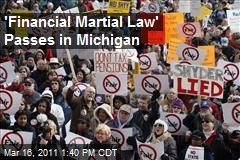 'Financial Marshall Law' Passes in Michigan
