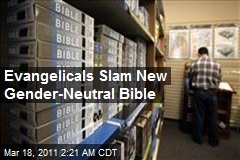 Evangelicals Slam New Gender-Neutral Bible