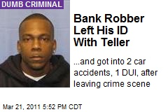 Bank Robber Left His ID With Teller