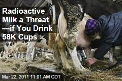 Japanese Radioactive Milk a Threat--If You Drink 58K Cups
