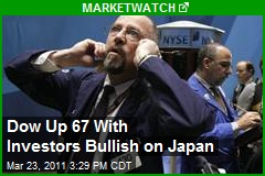 Dow Up 67 With Investors Bullish on Japan
