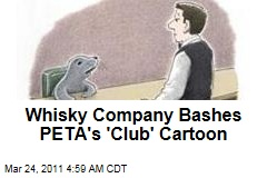Booze Biz Bashes PETA's 'Club' Cartoon
