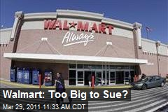 Walmart: Too Big to Sue?