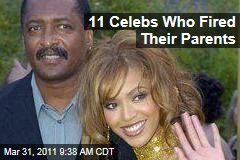 Beyonce and Matthew Knowles and More Celebrities Who Fired Their Parents