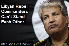 Libyan Rebel Commanders Stuck Squabbling