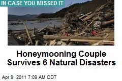 Honeymooning Couple Survives 6 Natural Disasters