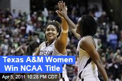 Texas A&M Women Beat Notre Dame for NCAA Title