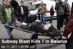 Subway Blast Kills 7 in Belarus