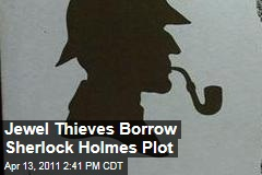 Russian Jewel Thieves Borrow Plot From Sherlock Holmes Story The Red-Headed League