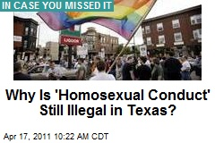 Why Is &#39;Homosexual Conduct&#39; Still Illegal in Texas?