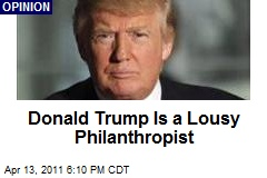 Donald Trump Is a Lousy Philanthropist
