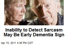 Inability to Detect Sarcasm May Be Early Dementia Sign