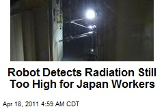 Robot Detects Radiation Still Too High for Japan's Workers