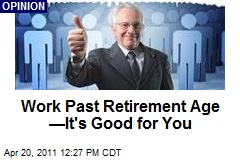Work Past Retirement Age —It's Good for You