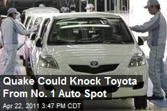 Quake Could Knock Toyota From No. 1 Auto Spot