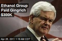 Ethanol Group Paid Gingrich $300K