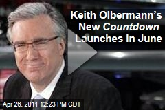 Keith Olbermann Announces New &#39;Countdown&#39; Show Will Begin 8pm EST on June 20