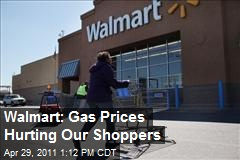 Walmart: Gas Prices Hurting Our Shoppers