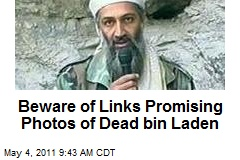 Beware of Links Promising Photos of Dead bin Laden
