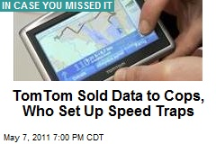 TomTom Sold Data to Cops, Who Set Up Speed Traps