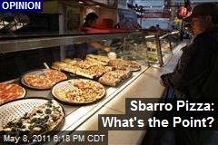 Sbarro Pizza: What's the Point?