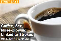 Stroke Risk Factors Include Coffee, Sex, Nose-Blowing: New Study