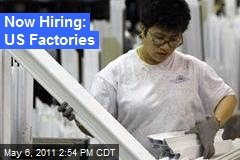 Now Hiring: US Factories