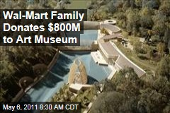 Wal-Mart Family Donates $800M to Crystal Bridges Museum of American Art