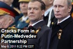 Cracks Form in Partnership Between Russia&#39;s President Dmitry Medvedev and Prime Minister Vladimir Putin