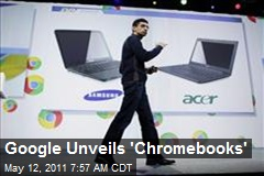 Google Unveils &amp;#39;Chromebooks&amp;#39;