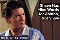 Charlie Sheen Says Ashton Kutcher Is a 'Sweetheart' but Predicts Show Will Bomb