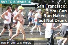 Bay to Breakers: San Francisco Tells Runners You Can Run Naked, but Not Drunk