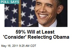 59% Will at Least 'Consider' Reelecting Obama