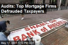 Audits: Top Mortgage Firms Defrauded Taxpayers
