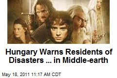 Hungary Warns Residents of Disasters ... in Middle-earth