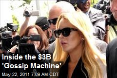 Inside the $3B 'Gossip Machine'