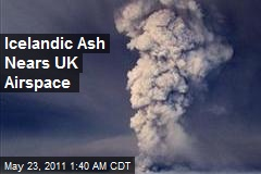 Icelandic Ash Nears UK Airspace