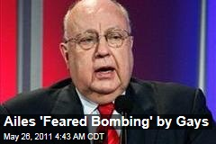 Fox Chief Roger Ailes Feared Bombing by Gays, Muslims