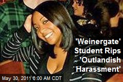 'Weinergate' Student Rips 'Outlandish Harassment'
