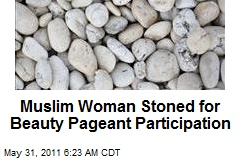 Muslim Woman Stoned for Beauty Pageant Participation