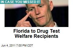 Florida To Drug Test Welfare Recipients Under New Law Signed by Rick Scott