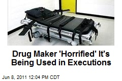 Drug Maker 'Horrified' It's Being Used in Executions