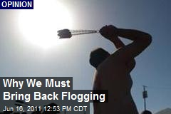 Why We Must Bring Back Flogging
