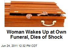 Woman Wakes Up At Own Funeral, Dies of